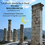 La philo ouverte à tous : Nicolas Malebranche   Laurence Vanin