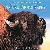 National Audubon Guide to Nature Photography, Tim Fitzharris, 1552978184