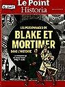 le point historia hors-série; les personnages de Blake et Mortimer dans l'histoire par Historia