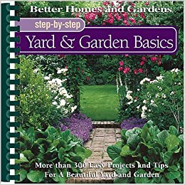 Yard Garden Basics Better Homes and GardensR Step By Step