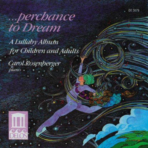 Carols Cd Album - Perchance to Dream: A Lullaby Album for Children and Adults