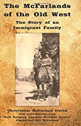 The McFarlands of the Old West: The Story of an Immigrant Family