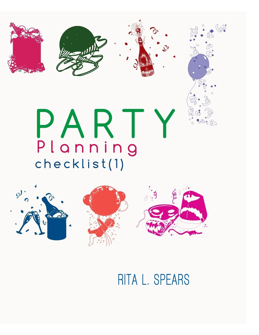 Download The Party Planning: Ideas, Checklist, Budget, Bar& Menu for a Successful Party (Planning Checklist1) (Volume 1) PDF