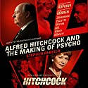 Alfred Hitchcock and the Making of Psycho Audiobook by Stephen Rebello Narrated by Paul Michael Garcia