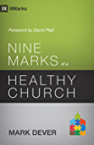 Nine Marks of a Healthy Church (3rd Edition) (9Marks)