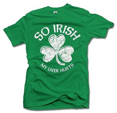 7ee8c732e7a Amazon.com  So Irish My Liver Hurts Funny Irish T-Shirt Men s Tee ...