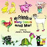 My Friends of Many Colors and Me!, Janet Niehaus, 1420827693
