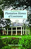 Pelican Guide to Plantation Homes of Louisiana, The