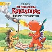 Die besten Feuerdrachenwitze (Der kleine Drache Kokosnuss)   Ingo Siegner