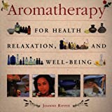 img - for Aromatherapy: For Health, Well-Being and Relaxation book / textbook / text book