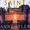 Saint Maybe Audiobook by Anne Tyler Narrated by Eric Michael Summerer