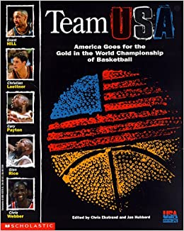 The Story of Team USA: America Goes for the Title in the World Championship of Basketball (NBA)