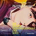 Die sanfte Gleichgültigkeit der Welt Hörbuch von Peter Stamm Gesprochen von: Christian Brückner