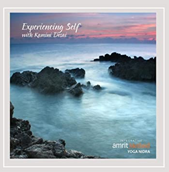 Kamini Desai - Experiencing Self: A Yoga Nidra Turiya ...