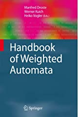 Handbook of Weighted Automata (Monographs in Theoretical Computer Science. An EATCS Series) Paperback