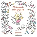 Oh Susannah: Color With Me: An Oh Susannah Coloring Book