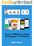 Fake It Make It: How to Make an App Prototype in 3 Hours (English Edition)
