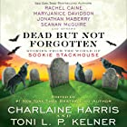 Dead but Not Forgotten: Stories from the World of Sookie Stackhouse Audiobook by Charlaine Harris (editor), Toni L. P. Kelner (editor), Rachel Caine, MaryJanice Davidson, Leigh Evans, Jonathan Maberry, Seanan McGuire Narrated by Johanna Parker