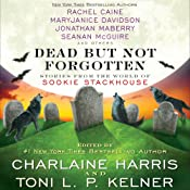 Dead but Not Forgotten: Stories from the World of Sookie Stackhouse | Charlaine Harris (editor), Toni L. P. Kelner (editor), Rachel Caine, MaryJanice Davidson, Leigh Evans, Jonathan Maberry, Seanan McGuire