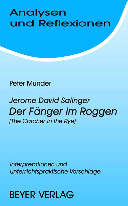 Analysen und Reflexionen, Bd.39, Jerome Salinger 'Der Fänger im Roggen' (The Catcher in the Rye)