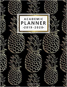 Academic Planner 2019-2020: Pretty Golden Pineapple Weekly ...