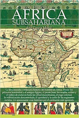 Breve historia del África subsahariana: Versión sin solapas: Amazon.es: García Moral, Eric: Libros