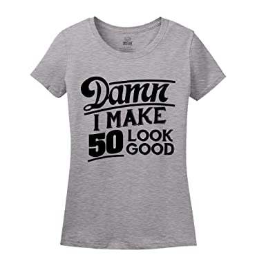 e0a7c1070 Damn I Make 50 Look Good 50th Birthday Shirt Athletic Heather Small. Roll  over image to ...