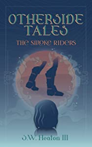 Otherside Tales: The Smoke Riders