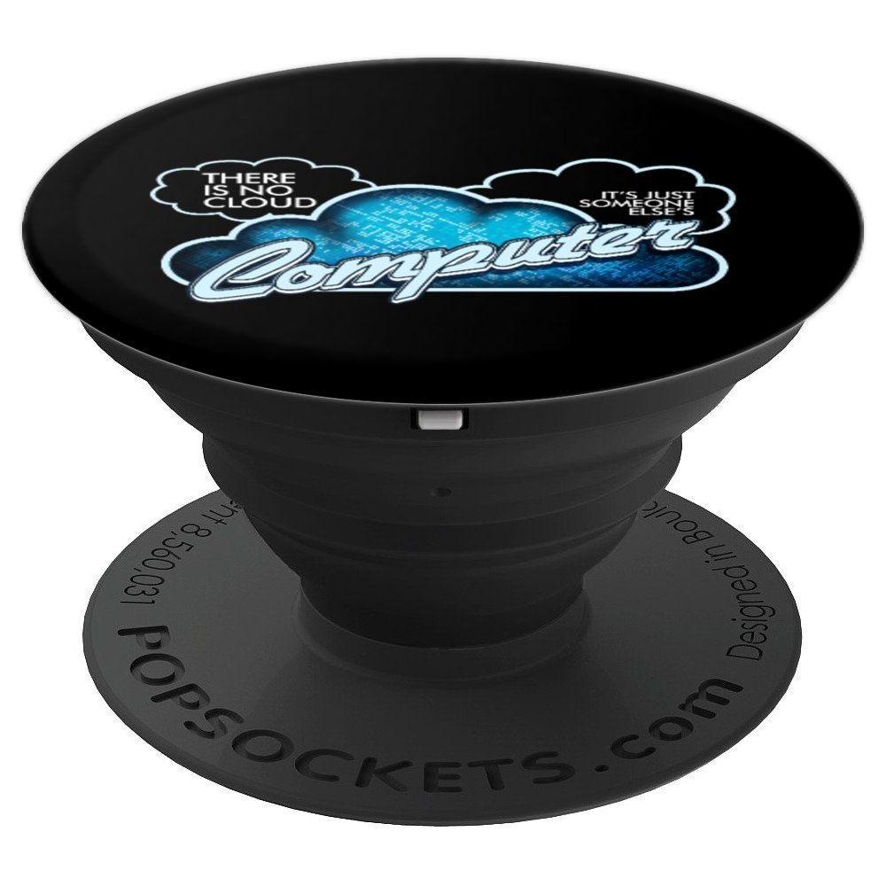 There Is No Cloud Its Just Someone Elses Computer - PopSockets Grip and Stand for Phones and Tablets