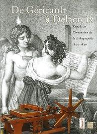De Géricault à Delacroix : Knecht et l'invention de la lithographie 1800-1830 par François Fossier
