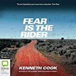Fear Is the Rider | Kenneth Cook