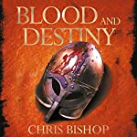 Blood and Destiny | Chris Bishop