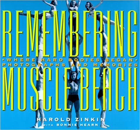 Remembering Muscle Beach Where Hard Bodies Began--Photographs and Memories