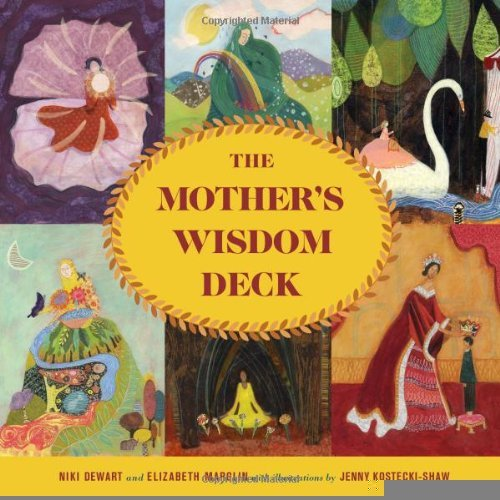 (The Mother's Wisdom Deck: A 52-Card Oracle Deck with Guidebook [Hardcover] [2012] (Author) Niki Dewart, Elizabeth Marglin, Jenny Sue Kostecki-Shaw)