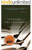 Studying ... The Testimony: Build a Strong Foundation for Your Christian Testimony (The Testimony Series Book 1)