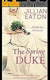 The Spring Duke (A Duke for All Seasons Book 2)