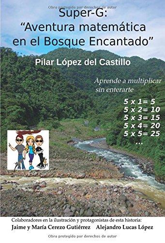 Descargar Libro Super-g: Aventura Matemática En El Bosque Encantado Mª Pilar López Del Castillo