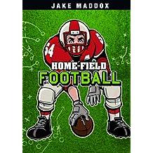 Home-Field Football (Jake Maddox Sports Stories)