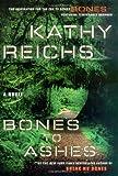 Bones to Ashes: A Novel (Temperance Brennan Novels)