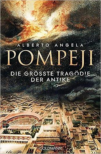 Pompeji: Die größte Tragödie der Antike: Amazon.de: Alberto Angela ...