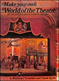 img - for Make Your Own World Of The Theatre book / textbook / text book