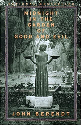 Midnight in the Garden of Good and Evil A Savannah Story John