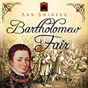 Bartholomew Fair: The Chronicles of Christoval Alvarez, Book 4 | Ann Swinfen