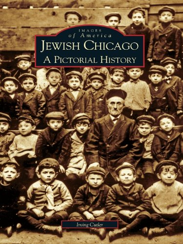 Jewish Chicago: A Pictorial History (Images of America)