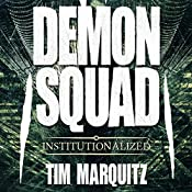 Institutionalized: Demon Squad, Book 10 | Tim Marquitz