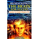 BioHacking The Brain For Success: Becoming a True Champion in All Aspects of Life