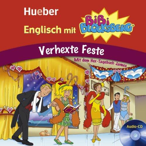 Englisch mit BiBi BLOCKSBERG: Verhexte Feste / Lern-Hörspiel