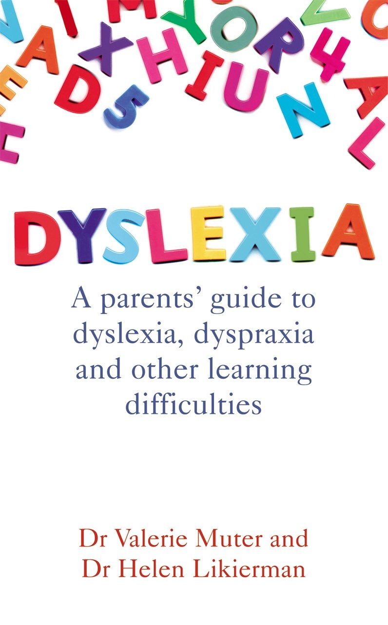 Dyslexia: A parents\' guide to dyslexia, dyspraxia and other learning ...