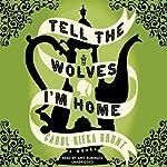 Tell the Wolves I'm Home: A Novel | Carol Rifka Brunt