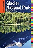 Insiders' Guide® to Glacier National Park: Including The Flathead Valley & Waterton Lakes National Park